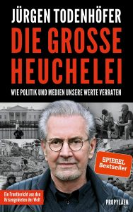 """Book Cover: Jürgen Todenhöfer """"Die große Heuchelei"""""""