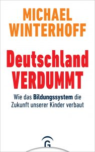 """Michael Winterhoff: """"Deutschland verdummt"""""""
