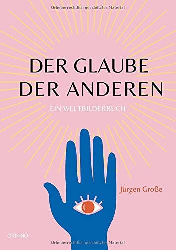 Buchcover: Der Glaube der anderen. Ein Weltbilderbuch